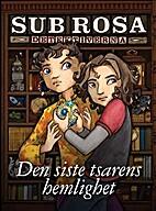 Den siste tsarens hemlighet by Veronica von…
