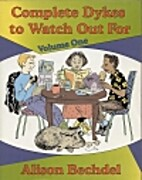 Complete Dykes to Watch Out For, Volume 1 by…