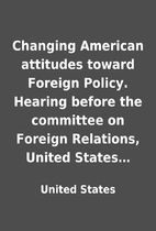 Changing American attitudes toward Foreign…
