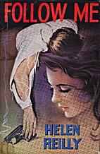 Follow Me by Helen Reilly