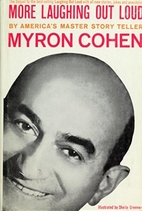 More laughing out loud by Myron Cohen