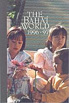The Bahá'í world 1996-1997 : an…