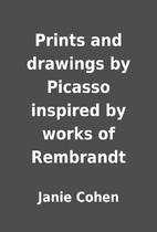 Prints and drawings by Picasso inspired by…