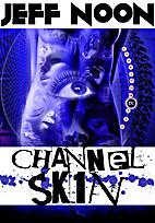 Channel Skin by Jeff Noon