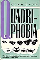 Quadriphobia by Alan Ryan