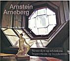 Arnstein Arneberg : mennesket og arkitekten,…
