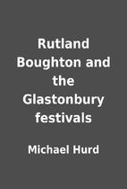 Rutland Boughton and the Glastonbury…
