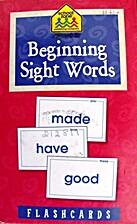 Beginning sight words : flashcards by School…