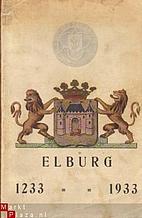 Elburg, 1233-1933 : gedenkboek by H.J.…