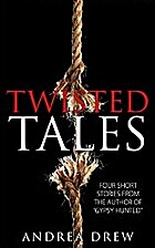 Twisted Tales: Four Short Stories from the…