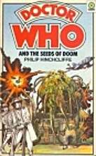 Doctor Who and the Seeds of Doom by Philip…