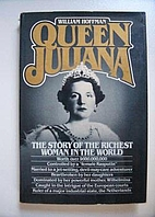 Queen Juliana: The Story of the Richest…