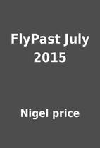 FlyPast July 2015 by Nigel price