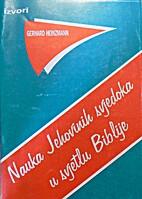 Nauka Jehovinih svjedoka u svjetlu Biblije…