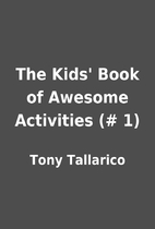 The Kids' Book of Awesome Activities (#…