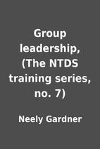 Group leadership, (The NTDS training series,…