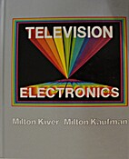 Television Electronics: Theory and Servicing…