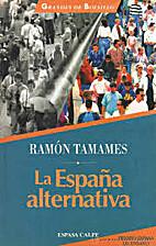 La España alternativa by Ramón Tamames