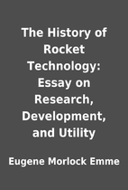 The History of Rocket Technology: Essay on…