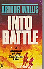 Into battle: a manual of the Christian life…