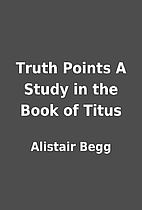 Truth Points A Study in the Book of Titus by…