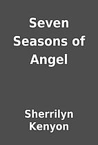 Seven Seasons of Angel by Sherrilyn Kenyon