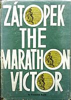 Zatopek, The Marathon Victor by František…