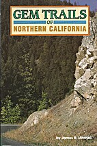 Gem Trails of Northern California by James…