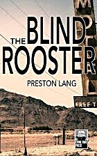 The Blind Rooster by Preston Lang