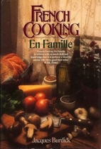French Cooking en Famille by Jacques Burdick
