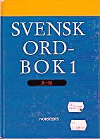 Svensk ordbok. 1, A-M by Åsa Abelin