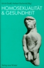 Homosexualität und Gesundheit by Ulrich…