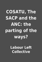 COSATU, The SACP and the ANC: the parting of…