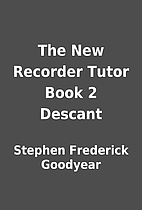 The New Recorder Tutor Book 2 Descant by…