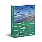 Where the Gulls Are: Fishing with Joe by Bob…