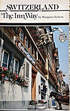 Switzerland, the Inn Way by Margaret Zellers
