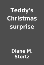 Teddy's Christmas surprise by Diane M.…
