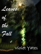 Leaves of the Fall by Violet Yates