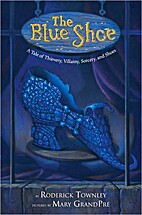 The Blue Shoe: A Tale of Thievery, Villainy,…