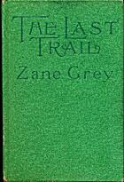 The Last Trail by Zane Grey