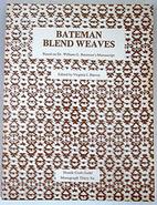 Bateman Blend Weaves (Shuttle Craft Guild…