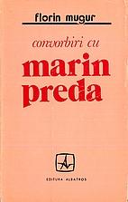 Convorbiri cu Marin Preda by Florin Mugur