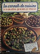 Gratins, Quiches et Pizzas : 113 recettes…