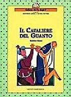 Il Cavaliere del Guanto by Beatrice Garau