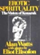 Erotic spirituality; the vision of Konarak…