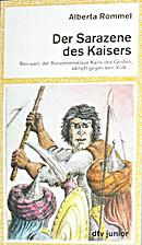 Der Sarazene des Kaisers by Alberta Rommel