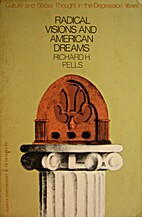 Radical Visions and American Dreams: Culture…