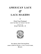 American Lace & Lace-Makers by Emily Noyes…