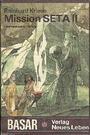 Mission SETA II : phantastischer Roman - Reinhard Kriese