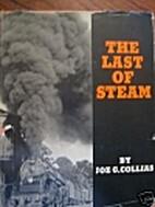 The Last of Steam by Joe G. Collias